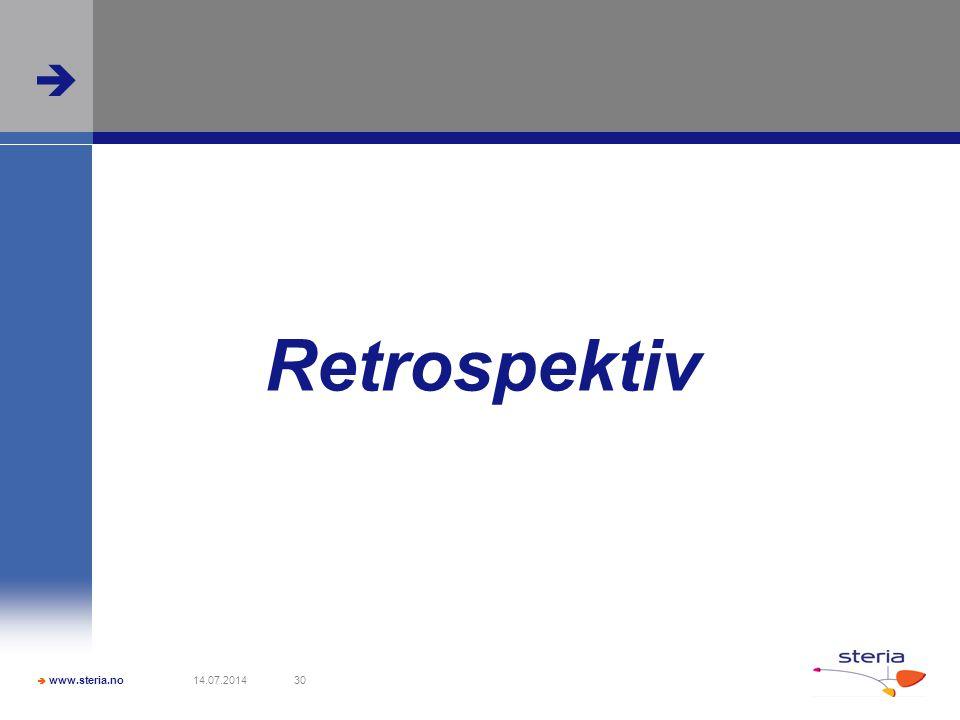  www.steria.no  14.07.201430 Retrospektiv