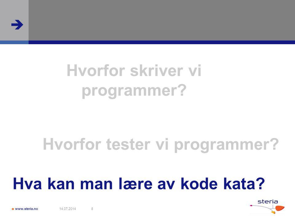  www.steria.no  14.07.20148 Hvorfor skriver vi programmer.