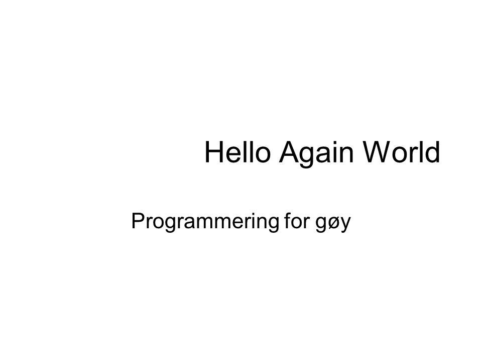 Hello Again World Programmering for gøy