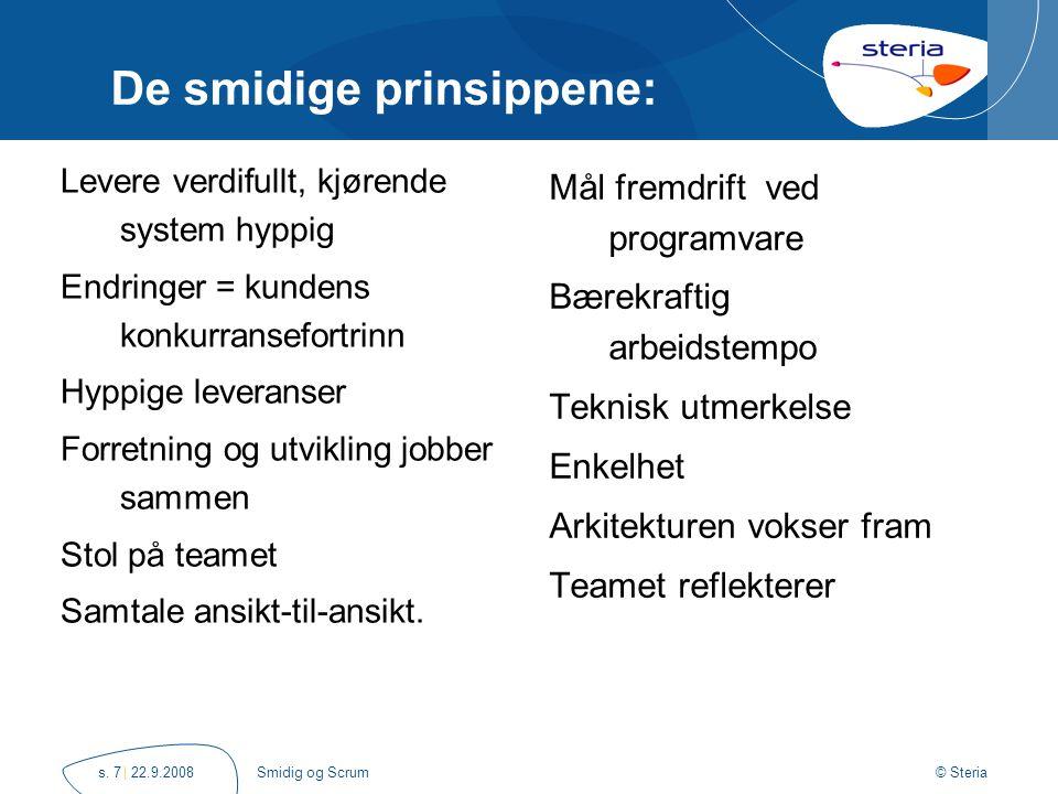 © Steria | 22.9.2008Smidig og Scrums.