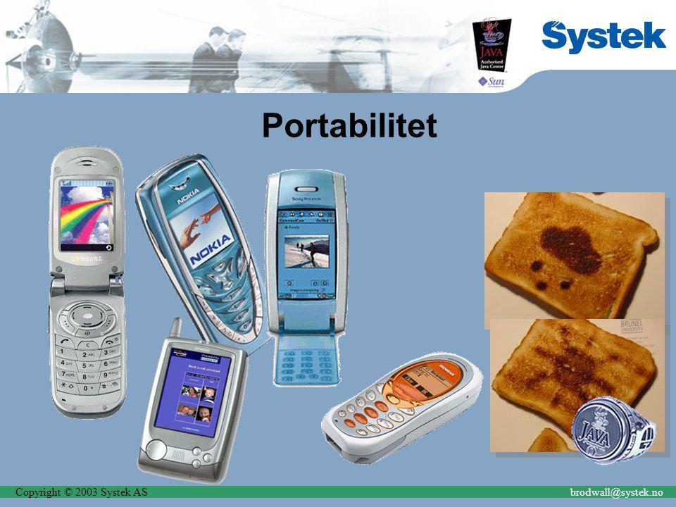 Copyright © 2003 Systek ASbrodwall@systek.no Portabilitet