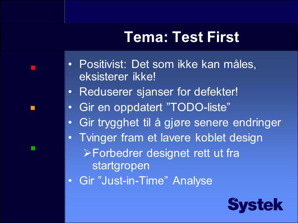Tema: Tester De beste testene tester enheter Dersom testene ikke har fanger nok feil: Oppnevn en prosjekt-sabotør (test testene) Dersom feil oppstår i integrasjon Kartlegg hvilken enhet som oppfører seg feil Introduser tester som verifiserer mot dette For å teste at en klasse kaller de riktige metodene på en annen: Bruk Mock objects for å teste rekkefølgen på kallene