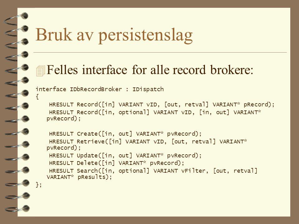 Argumenter: 4 VARIANT* pvRecord : Skal inneholde en VARIANT med vt=VT_RECORD.