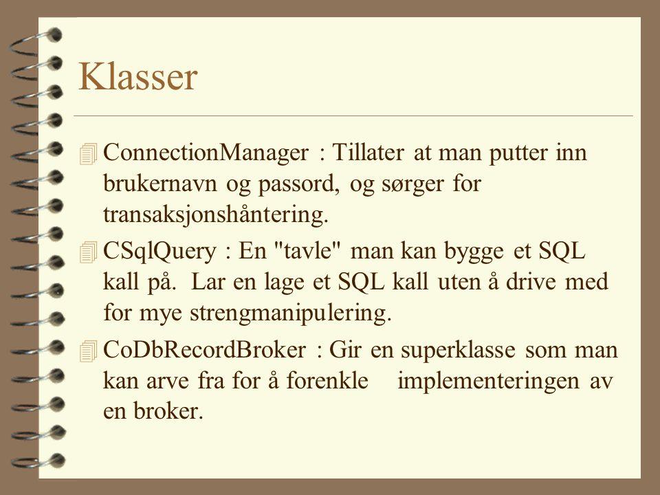 Klasser 4 ConnectionManager : Tillater at man putter inn brukernavn og passord, og sørger for transaksjonshåntering.