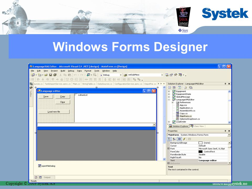 Copyright © 2003 Systek ASbrodwall@systek.no Windows Forms Designer