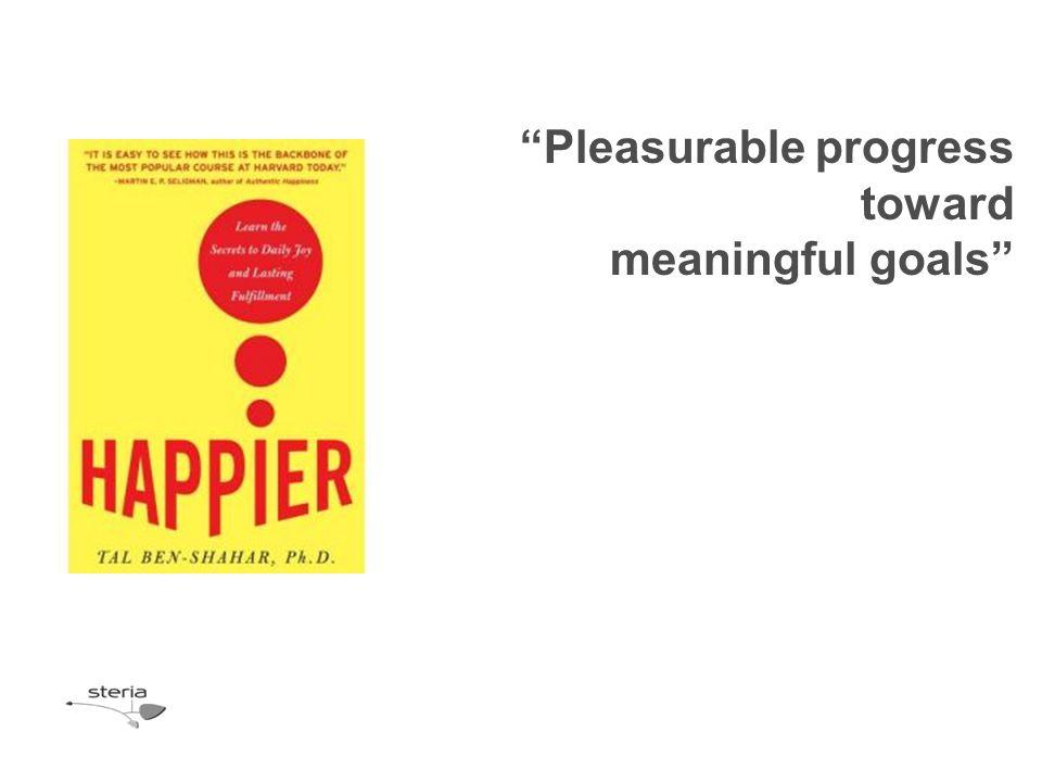 Pleasurable progress toward meaningful goals