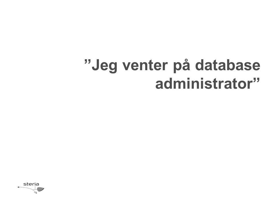 Jeg venter på database administrator
