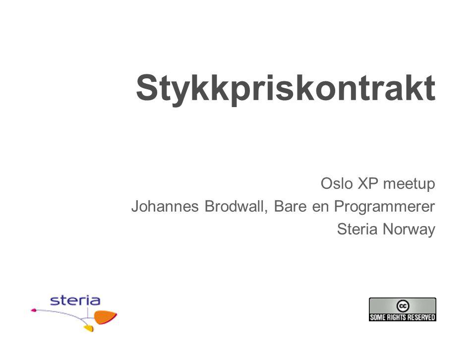 Stykkpriskontrakt Oslo XP meetup Johannes Brodwall, Bare en Programmerer Steria Norway