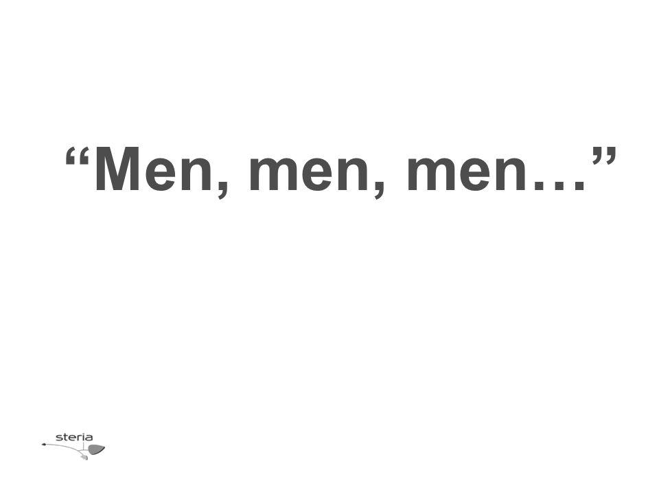 """""""Men, men, men…"""""""