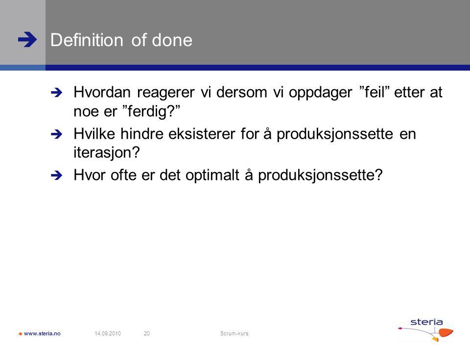 """ www.steria.no  Definition of done  Hvordan reagerer vi dersom vi oppdager """"feil"""" etter at noe er """"ferdig?""""  Hvilke hindre eksisterer for å produk"""
