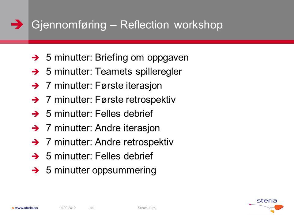   www.steria.no Gjennomføring – Reflection workshop  5 minutter: Briefing om oppgaven  5 minutter: Teamets spilleregler  7 minutter: Første itera