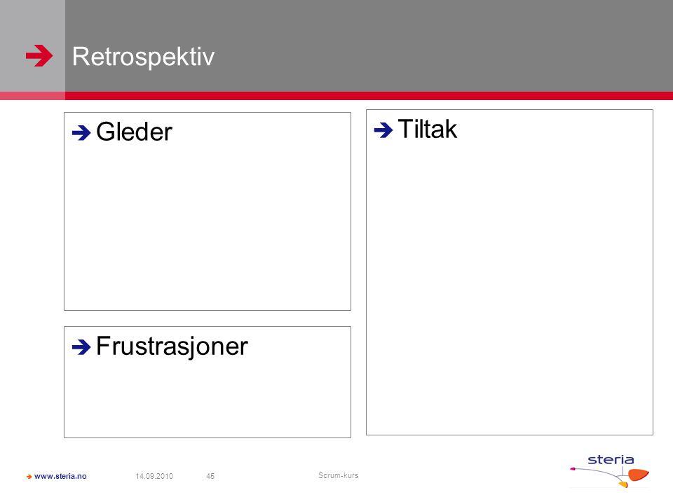   www.steria.no Retrospektiv 14.09.2010 Scrum-kurs 45  Frustrasjoner  Gleder  Tiltak