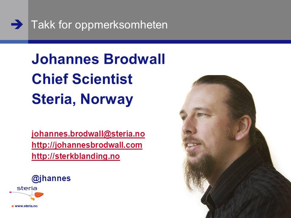  www.steria.no  Johannes Brodwall Chief Scientist Steria, Norway johannes.brodwall@steria.no http://johannesbrodwall.com http://sterkblanding.no @jh