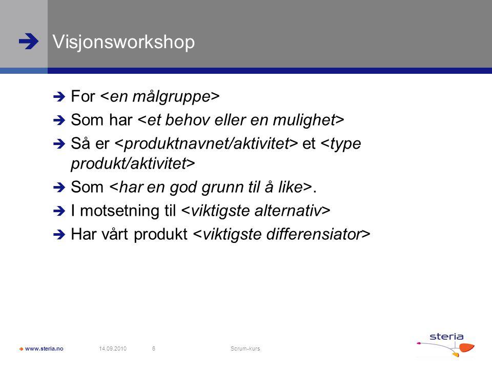   www.steria.no © Steria Øvelse: Planning poker 14.07.2014 Konfidensiell - Navn på presentasjon.ppt 37