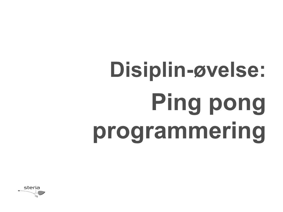 Disiplin-øvelse: Ping pong programmering