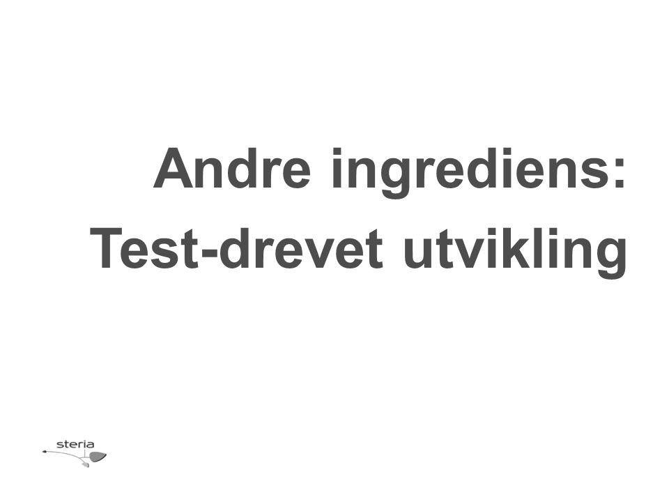 Andre ingrediens: Test-drevet utvikling