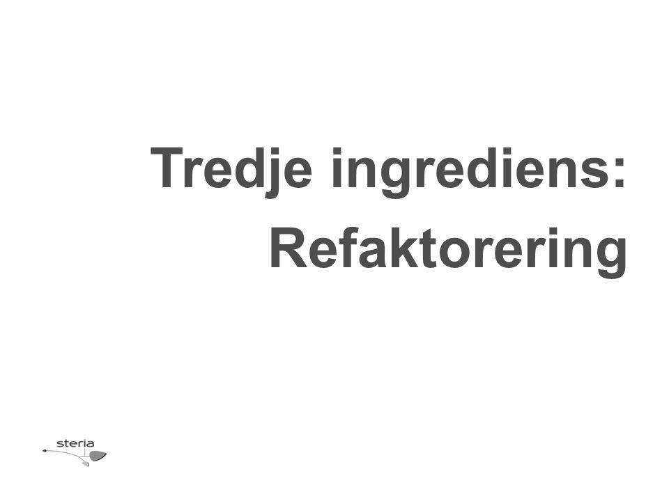 Tredje ingrediens: Refaktorering