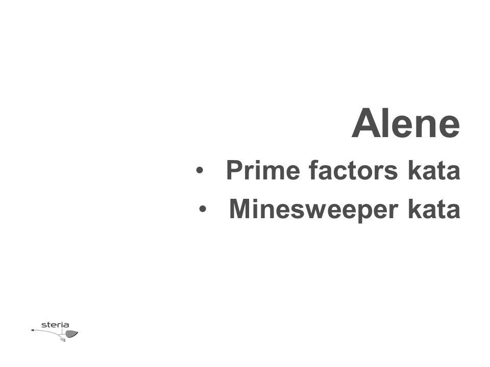 Alene Prime factors kata Minesweeper kata