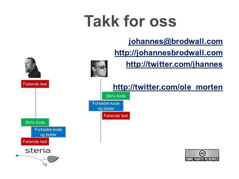 Takk for oss johannes@brodwall.com http://johannesbrodwall.com http://twitter.com/jhannes http://twitter.com/ole_morten