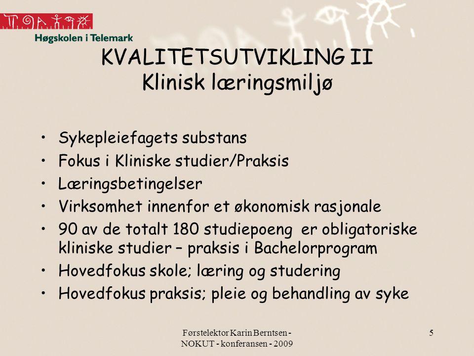 Førstelektor Karin Berntsen - NOKUT - konferansen - 2009 6 Klinisk læringsmiljø - Rekruttering Over 90 % av informantene vegret seg for å arbeide innen feltet geriatri (Bjørk /Mc.