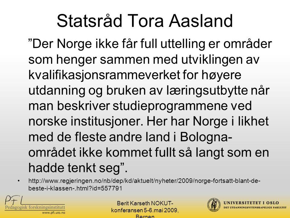"""Statsråd Tora Aasland """"Der Norge ikke får full uttelling er områder som henger sammen med utviklingen av kvalifikasjonsrammeverket for høyere utdannin"""