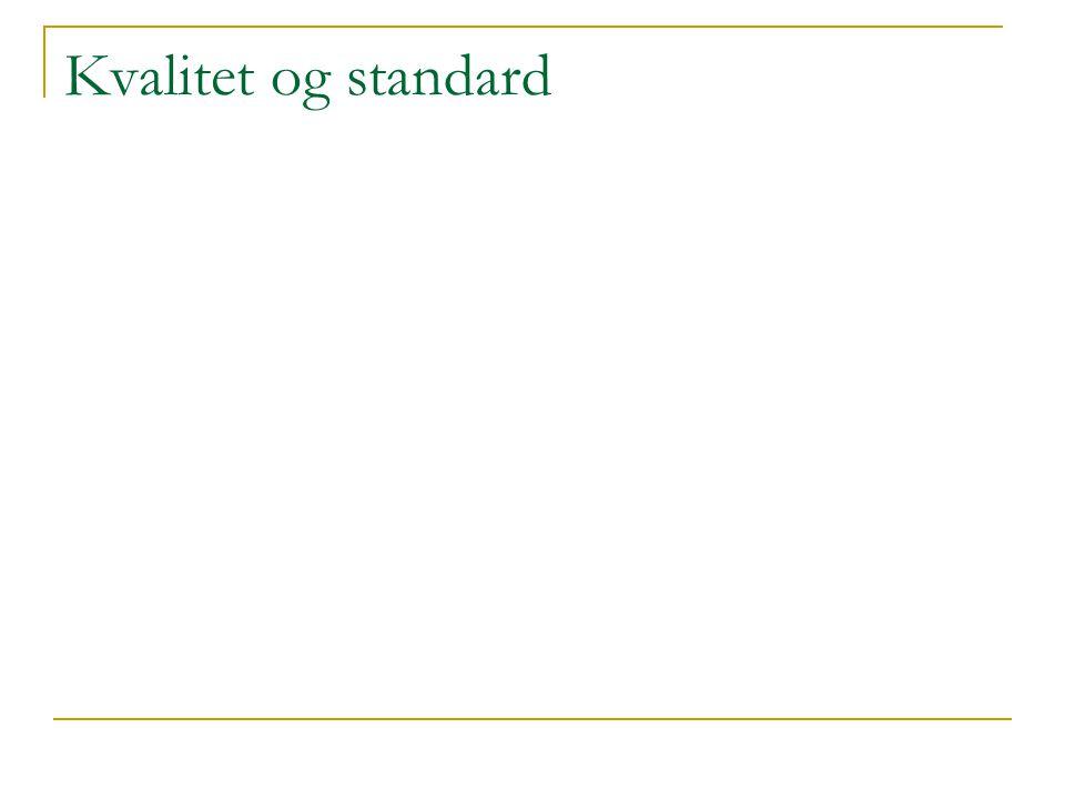 Kvalitet og standard