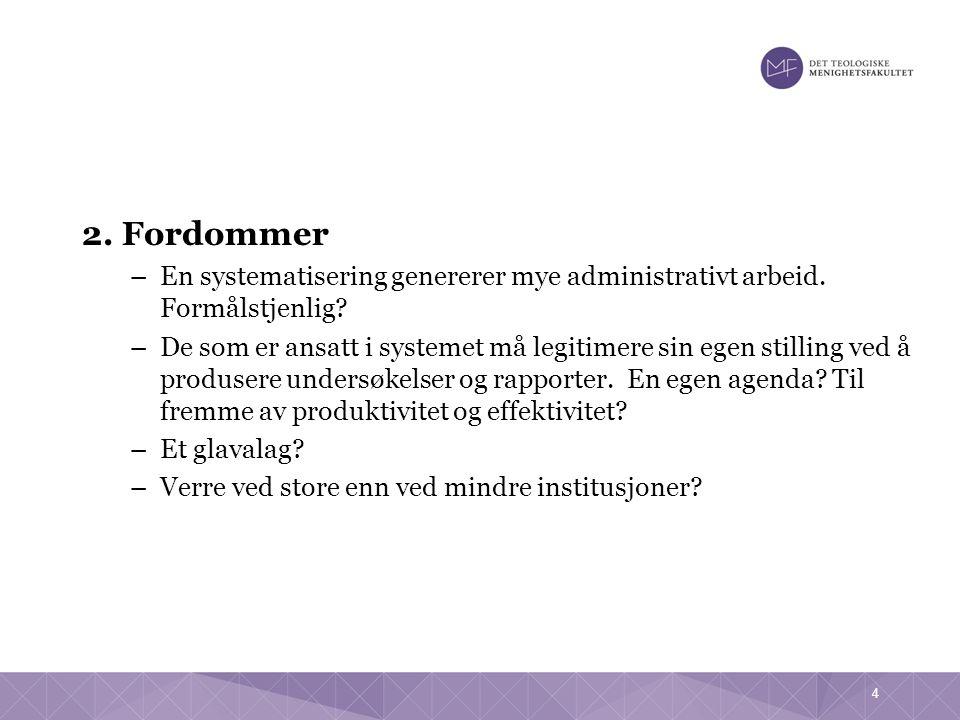 4 2. Fordommer –En systematisering genererer mye administrativt arbeid.