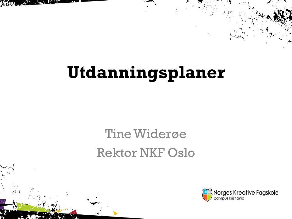 Utdanningsplaner Tine Widerøe Rektor NKF Oslo