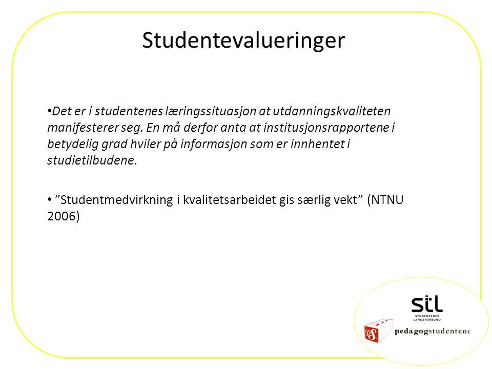Studentevalueringer Det er i studentenes læringssituasjon at utdanningskvaliteten manifesterer seg. En må derfor anta at institusjonsrapportene i bety