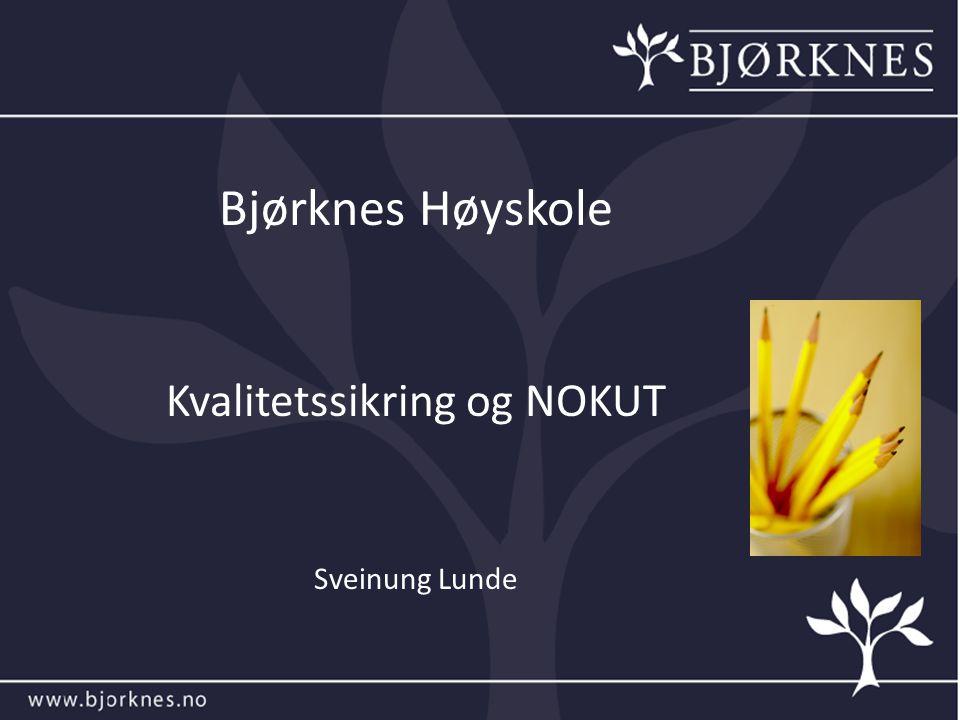 Bjørknes Høyskole Kvalitetssikring og NOKUT Sveinung Lunde
