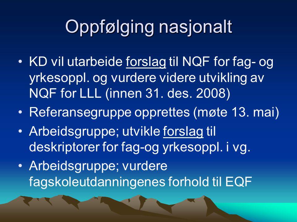 Oppfølging nasjonalt KD vil utarbeide forslag til NQF for fag- og yrkesoppl.