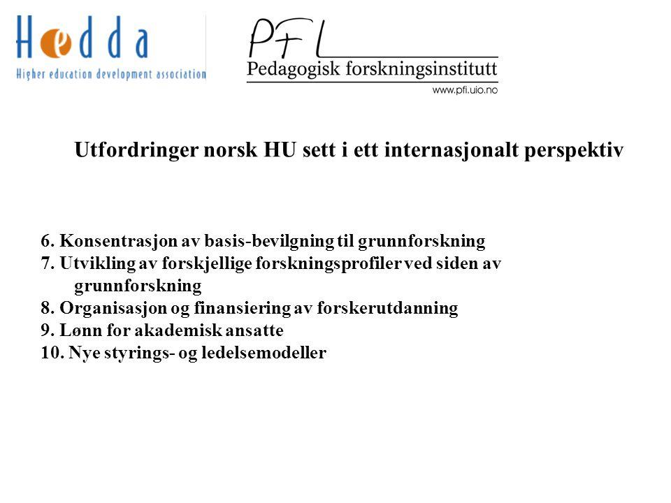 Utfordringer norsk HU sett i ett internasjonalt perspektiv 6.