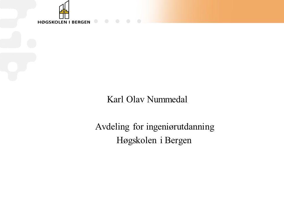 Karl Olav Nummedal Avdeling for ingeniørutdanning Høgskolen i Bergen