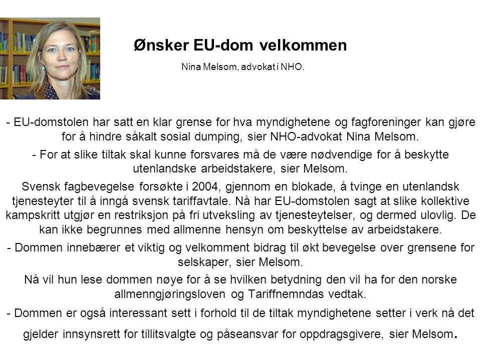 Ønsker EU-dom velkommen Nina Melsom, advokat i NHO. - EU-domstolen har satt en klar grense for hva myndighetene og fagforeninger kan gjøre for å hindr