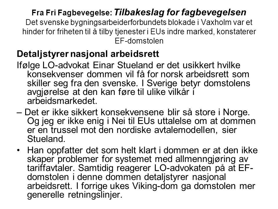 Fra Fri Fagbevegelse: Tilbakeslag for fagbevegelsen Det svenske bygningsarbeiderforbundets blokade i Vaxholm var et hinder for friheten til å tilby tj