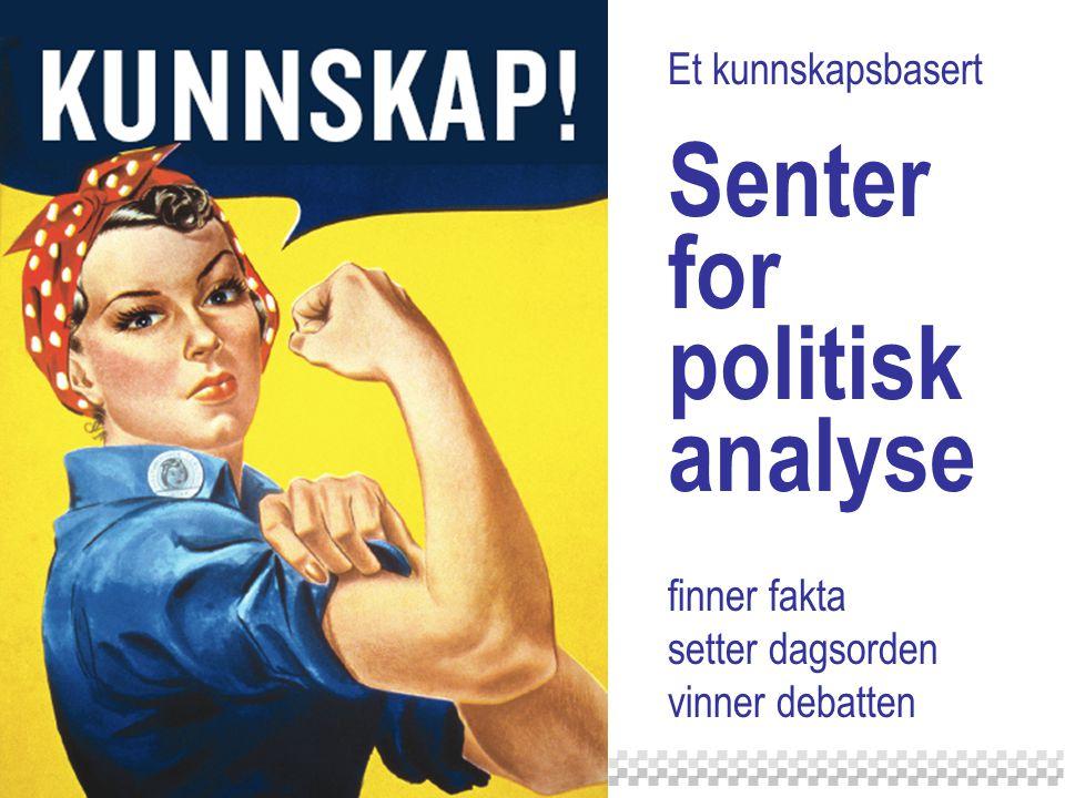 Et kunnskapsbasert Senter for politisk analyse finner fakta setter dagsorden vinner debatten
