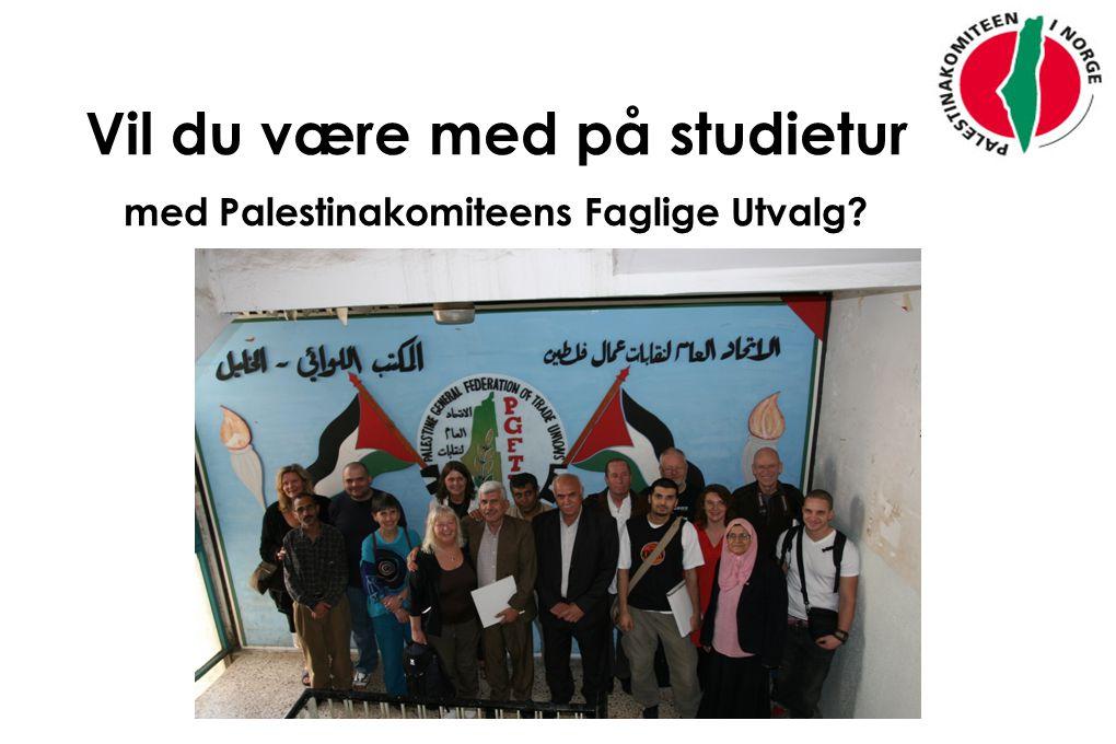 Vil du være med på studietur med Palestinakomiteens Faglige Utvalg
