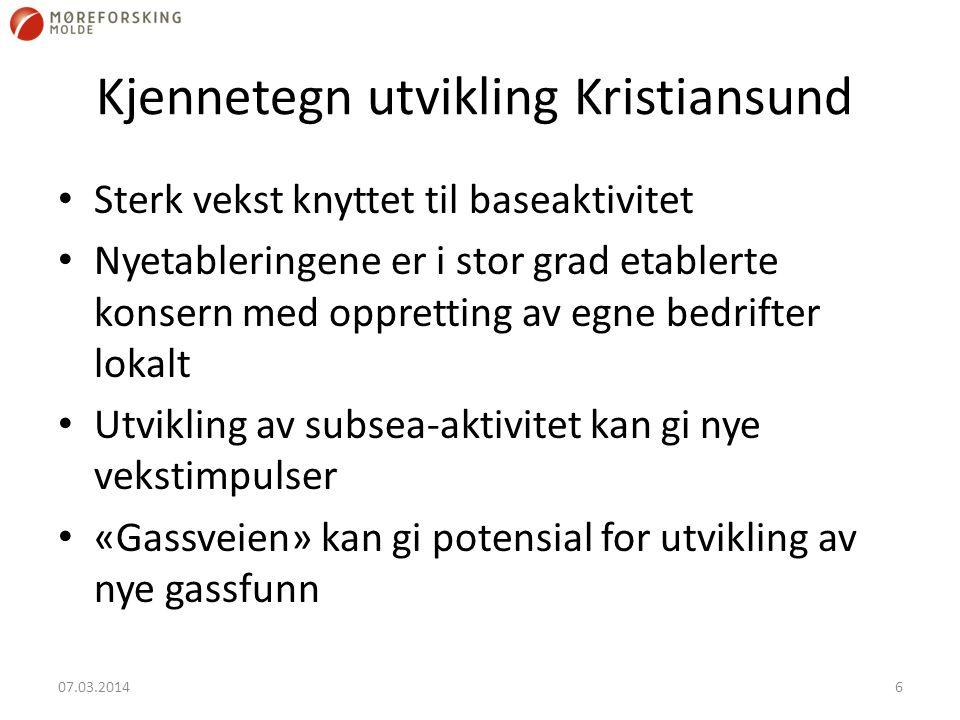 Kjennetegn utvikling Kristiansund Sterk vekst knyttet til baseaktivitet Nyetableringene er i stor grad etablerte konsern med oppretting av egne bedrif