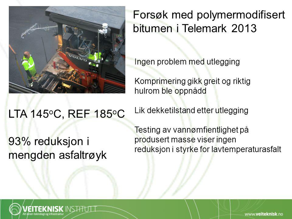 Forsøk med polymermodifisert bitumen i Telemark 2013 Ingen problem med utlegging Komprimering gikk greit og riktig hulrom ble oppnådd Lik dekketilstan