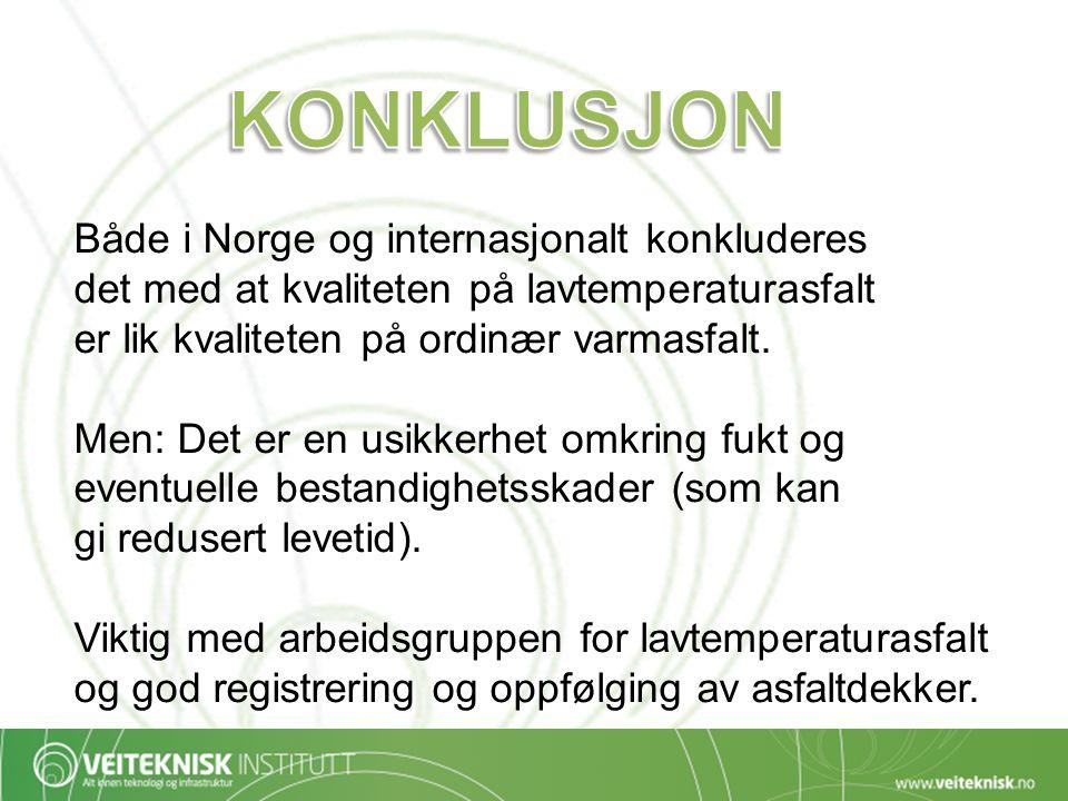 Både i Norge og internasjonalt konkluderes det med at kvaliteten på lavtemperaturasfalt er lik kvaliteten på ordinær varmasfalt. Men: Det er en usikke