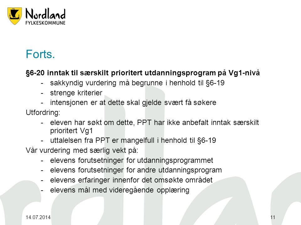 14.07.201411 Forts. §6-20 inntak til særskilt prioritert utdanningsprogram på Vg1-nivå -sakkyndig vurdering må begrunne i henhold til §6-19 -strenge k