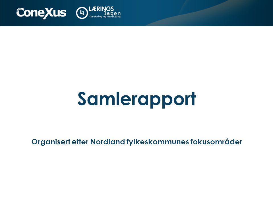 Samlerapport Organisert etter Nordland fylkeskommunes fokusområder