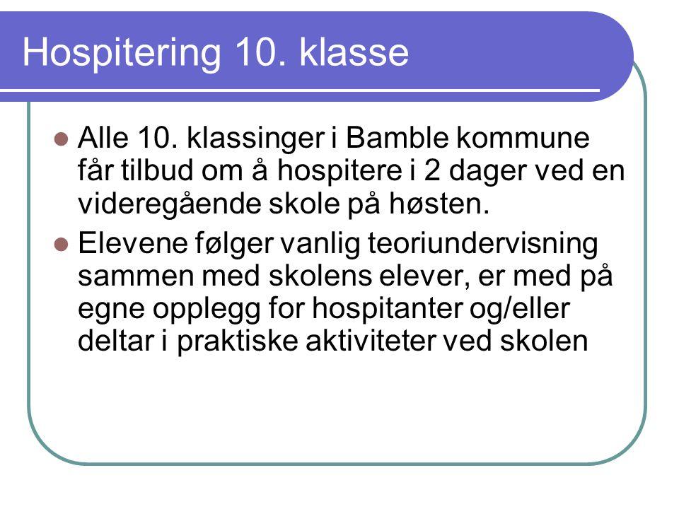 Hospitering 10. klasse Alle 10. klassinger i Bamble kommune får tilbud om å hospitere i 2 dager ved en videregående skole på høsten. Elevene følger va