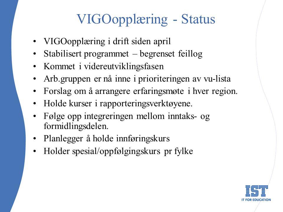 VIGOopplæring - Status VIGOopplæring i drift siden april Stabilisert programmet – begrenset feillog Kommet i videreutviklingsfasen Arb.gruppen er nå inne i prioriteringen av vu-lista Forslag om å arrangere erfaringsmøte i hver region.