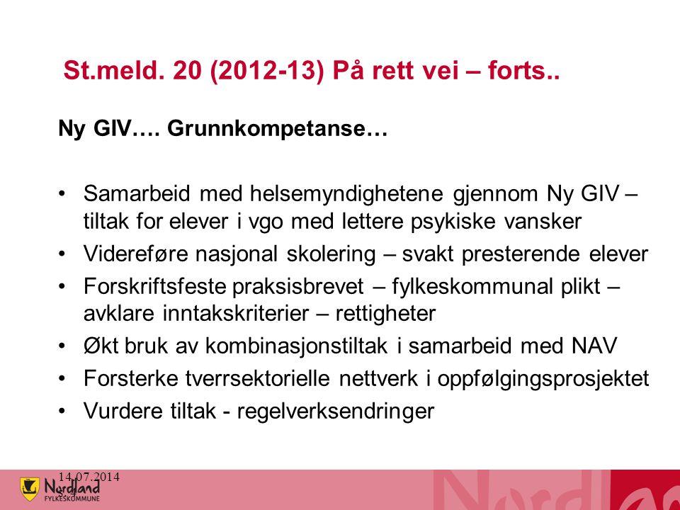 14.07.2014 s. 4 St.meld. 20 (2012-13) På rett vei – forts.. Ny GIV…. Grunnkompetanse… Samarbeid med helsemyndighetene gjennom Ny GIV – tiltak for elev