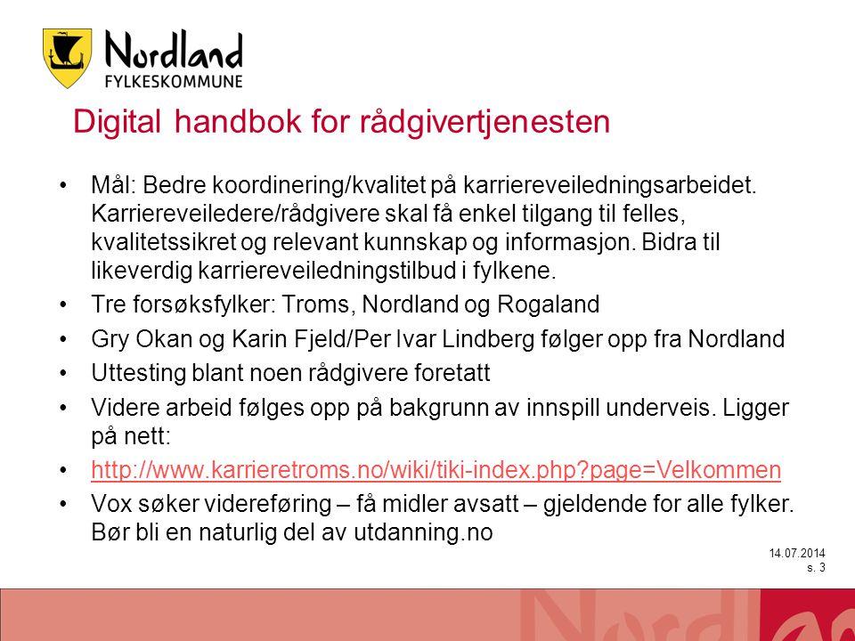 Digital handbok for rådgivertjenesten Mål: Bedre koordinering/kvalitet på karriereveiledningsarbeidet.