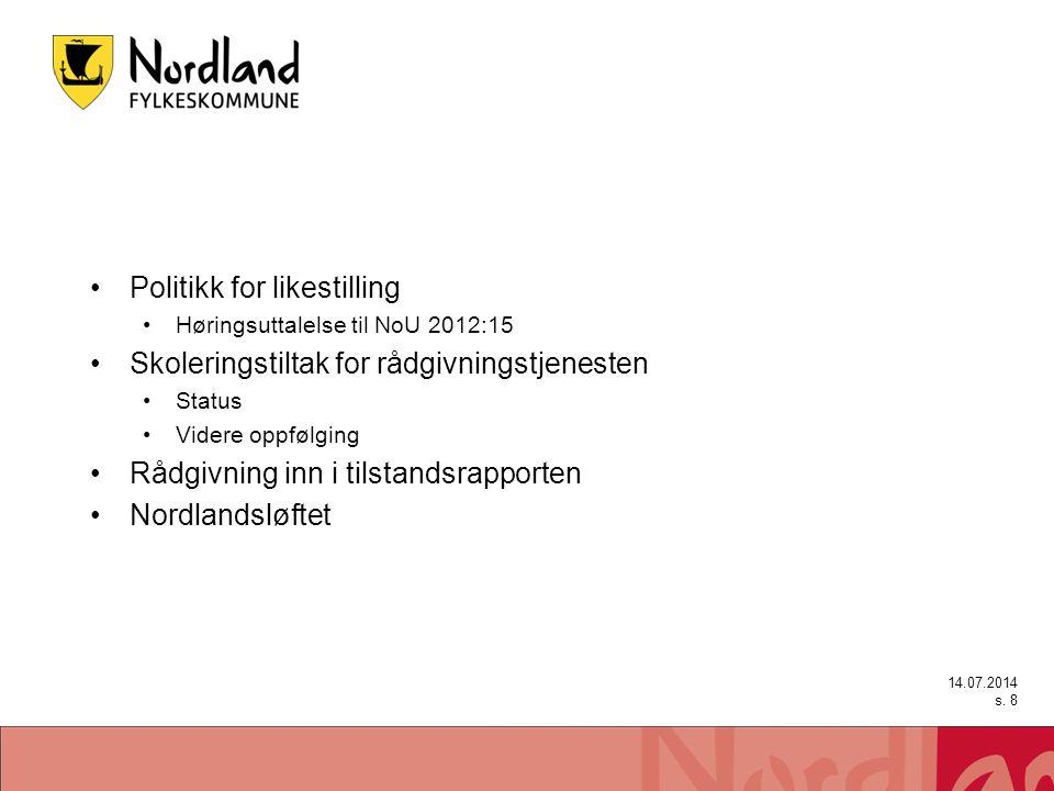 Politikk for likestilling Høringsuttalelse til NoU 2012:15 Skoleringstiltak for rådgivningstjenesten Status Videre oppfølging Rådgivning inn i tilstan