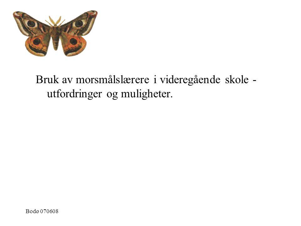 Bodø 070608 Bruk av morsmålslærere i videregående skole - utfordringer og muligheter.