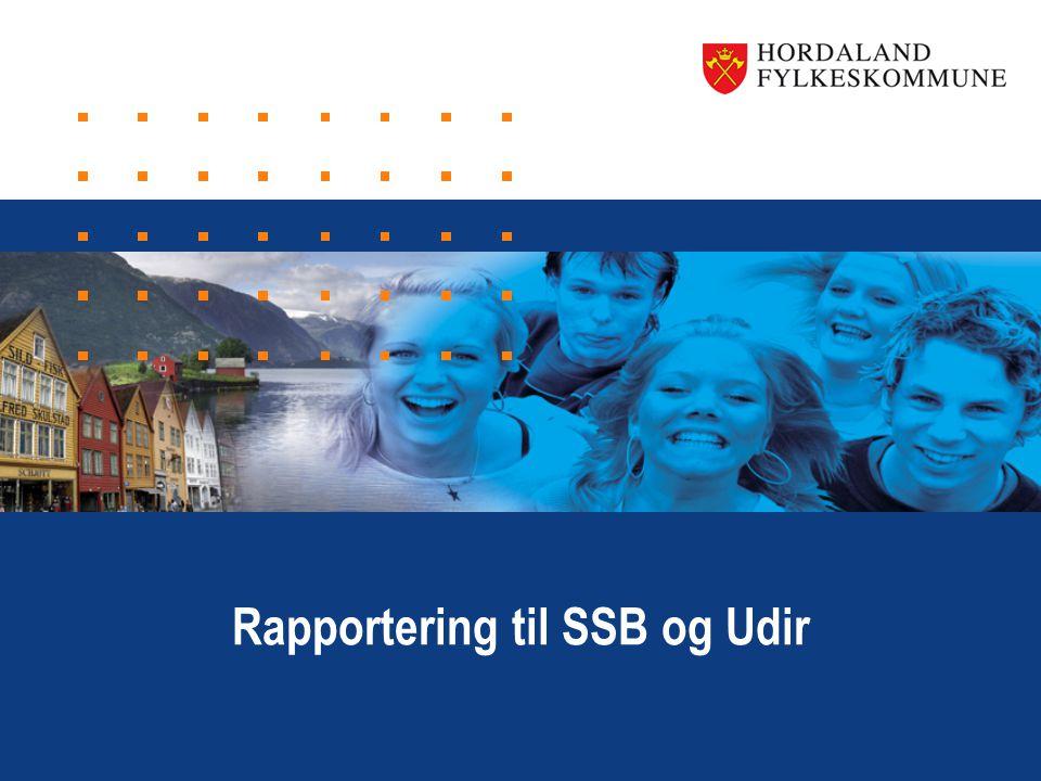 www.hordaland.no Rapportering til SSB og Udir