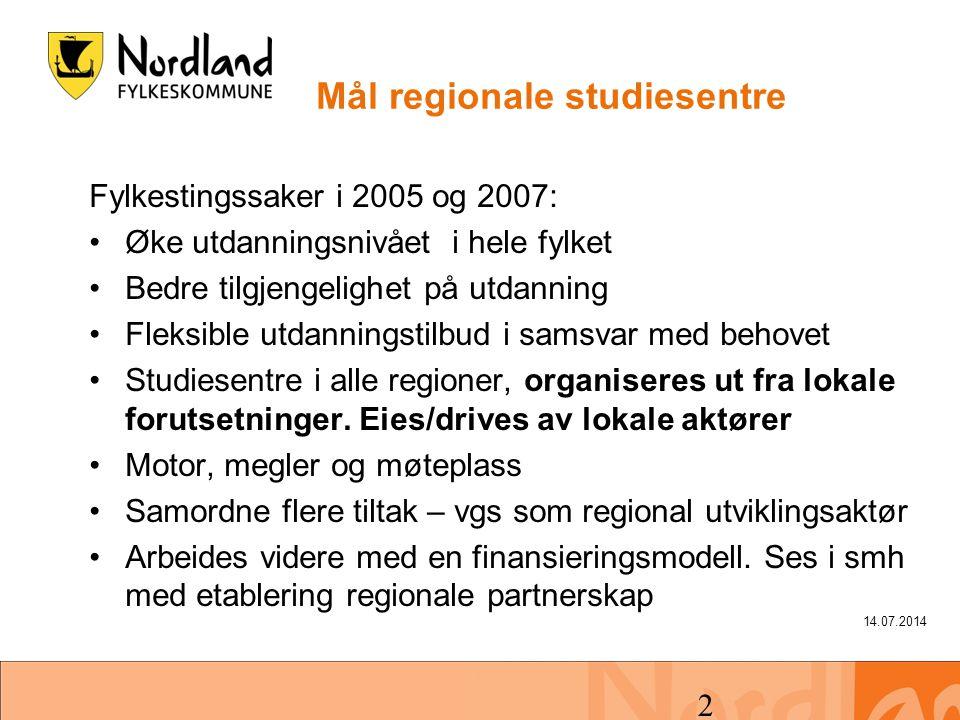 14.07.2014 2 Mål regionale studiesentre Fylkestingssaker i 2005 og 2007: Øke utdanningsnivået i hele fylket Bedre tilgjengelighet på utdanning Fleksib